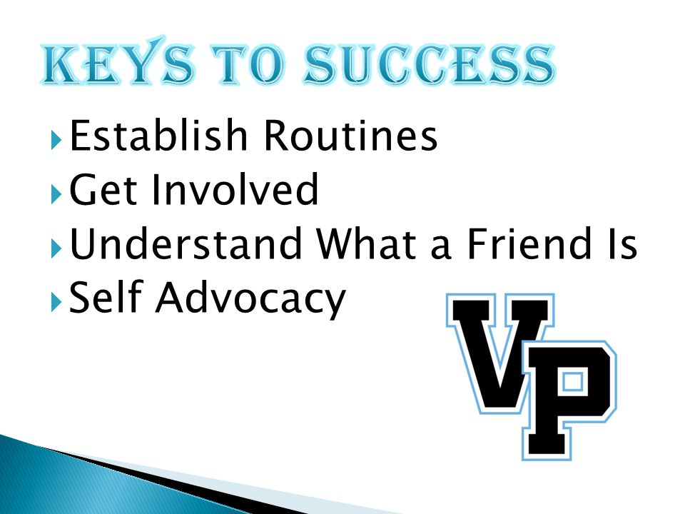  Establish Routines  Get Involved  Understand What a Friend Is  Self Advocacy