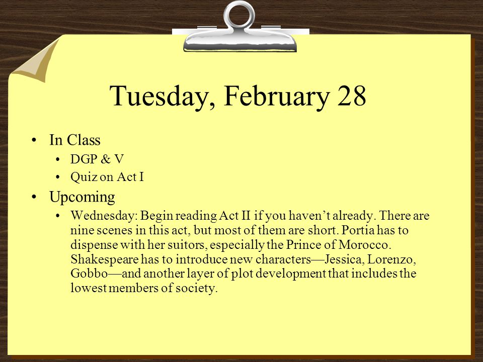 Tuesday, February 28 In Class DGP & V Quiz on Act I Upcoming Wednesday: Begin reading Act II if you haven't already.