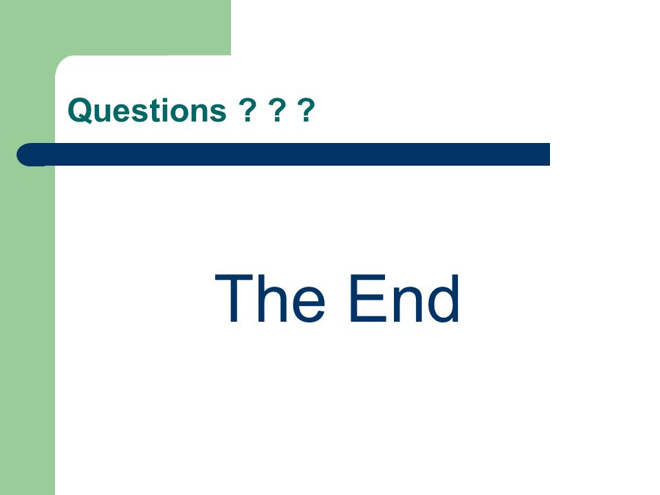Questions The End