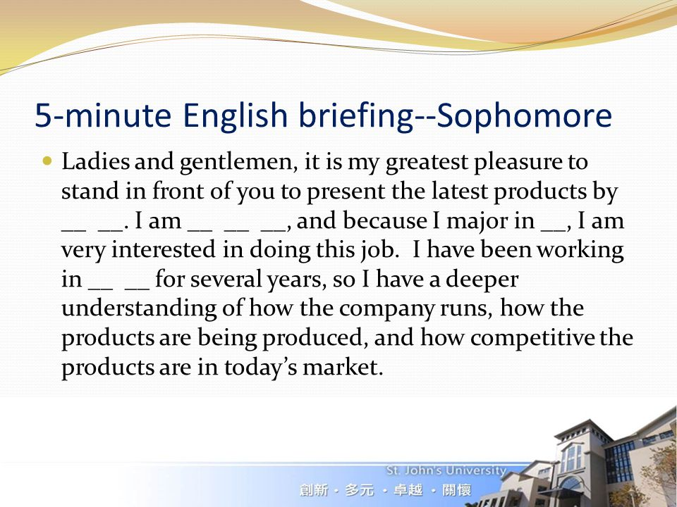 5-minute English briefing--Sophomore Ladies and gentlemen, it is my greatest pleasure to stand in front of you to present the latest products by __ __