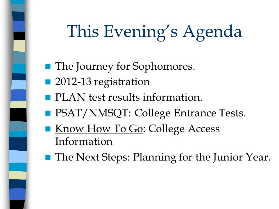 This Evening's Agenda The Journey for Sophomores.