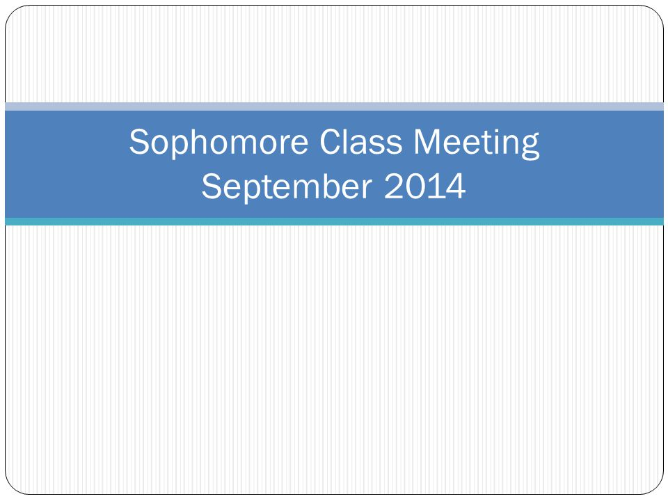 Sophomore Class Meeting September 2014