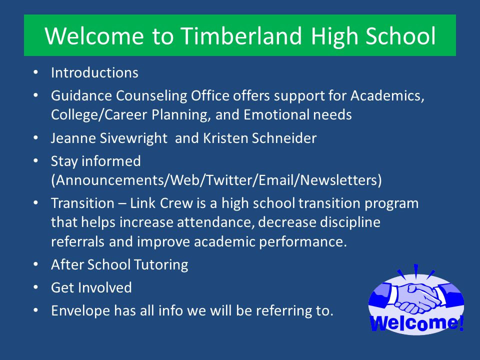 Welcome to Timberland High School Introductions Guidance Counseling Office offers support for Academics, College/Career Planning, and Emotional needs