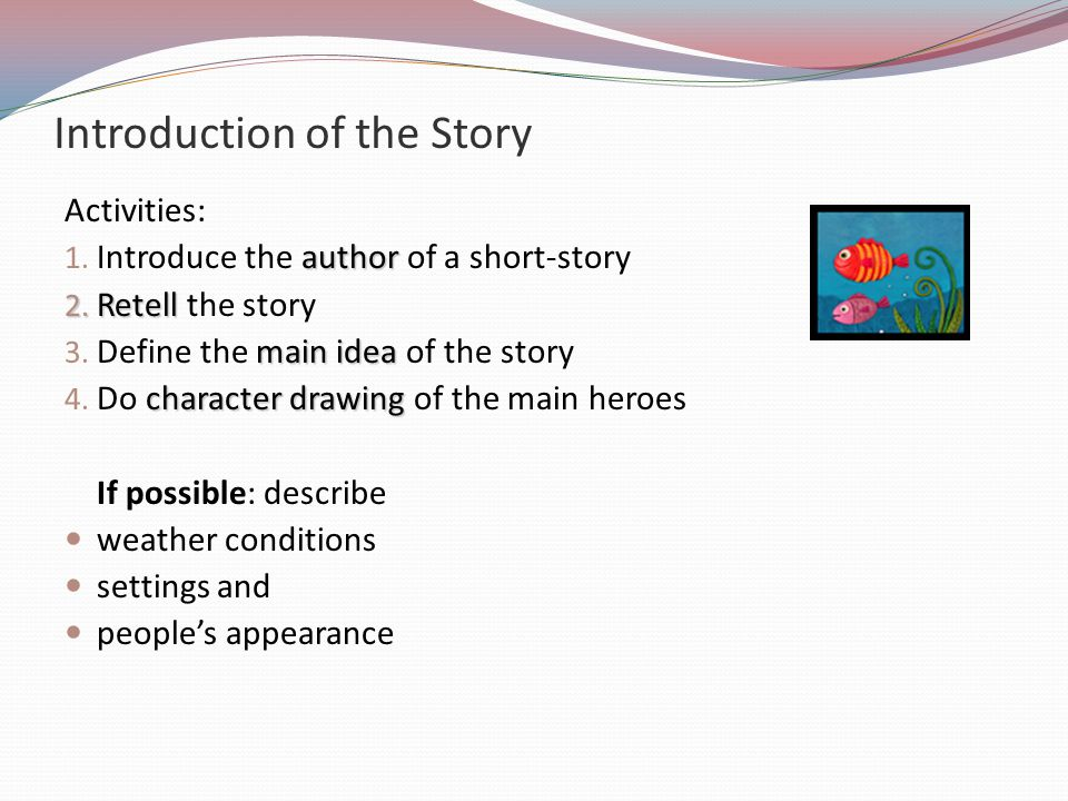 Introduction of the Story Activities: author 1.Introduce the author of a short-story 2.