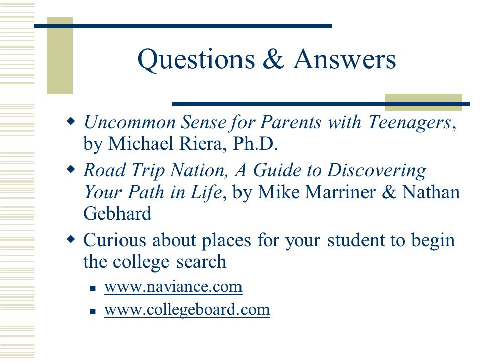 Questions & Answers  Uncommon Sense for Parents with Teenagers, by Michael Riera, Ph.D.