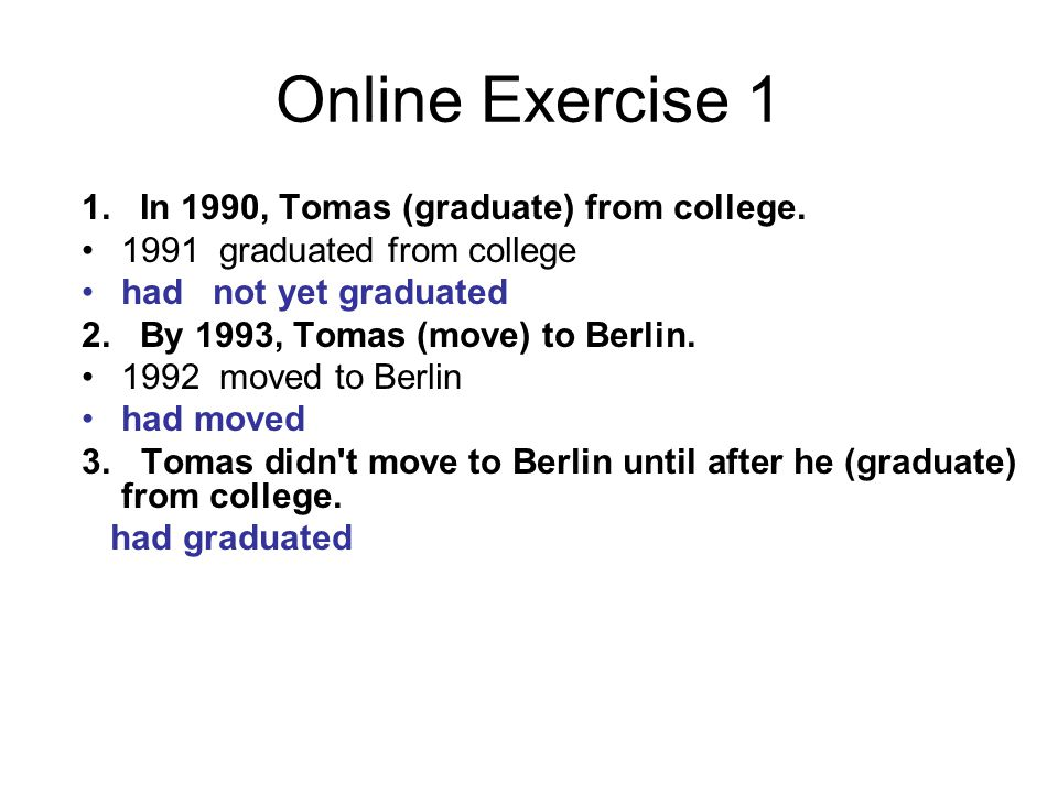 Online Exercise 1 1. In 1990, Tomas (graduate) from college.