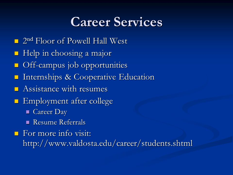 Career Services 2 nd Floor of Powell Hall West 2 nd Floor of Powell Hall West Help in choosing a major Help in choosing a major Off-campus job opportu