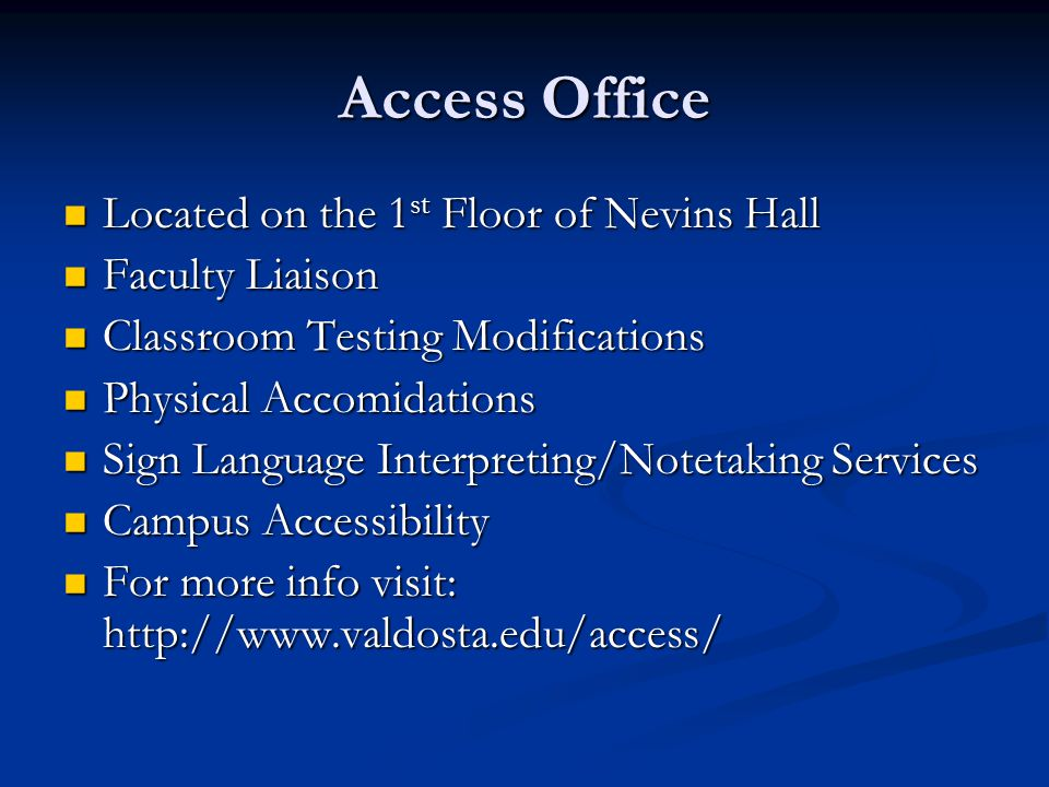 Access Office Located on the 1 st Floor of Nevins Hall Located on the 1 st Floor of Nevins Hall Faculty Liaison Faculty Liaison Classroom Testing Modi