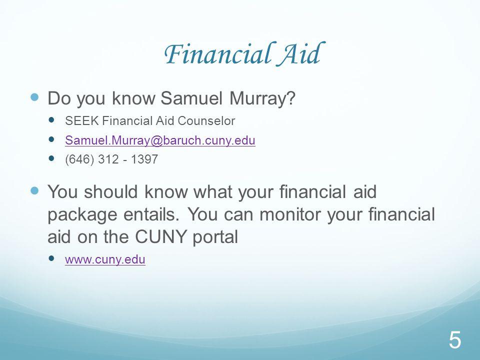 Financial Aid Do you know Samuel Murray.