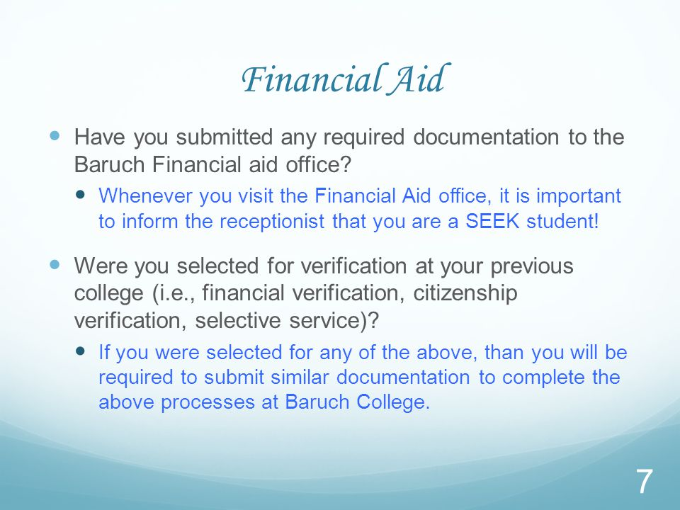 Financial Aid Have you submitted any required documentation to the Baruch Financial aid office.