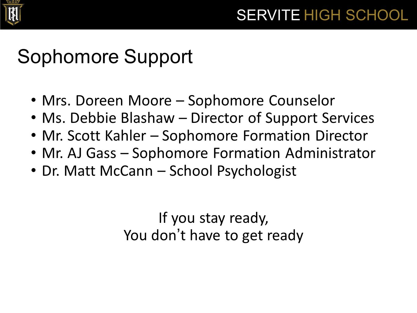 Sophomore Support SERVITE HIGH SCHOOL Mrs. Doreen Moore – Sophomore Counselor Ms.