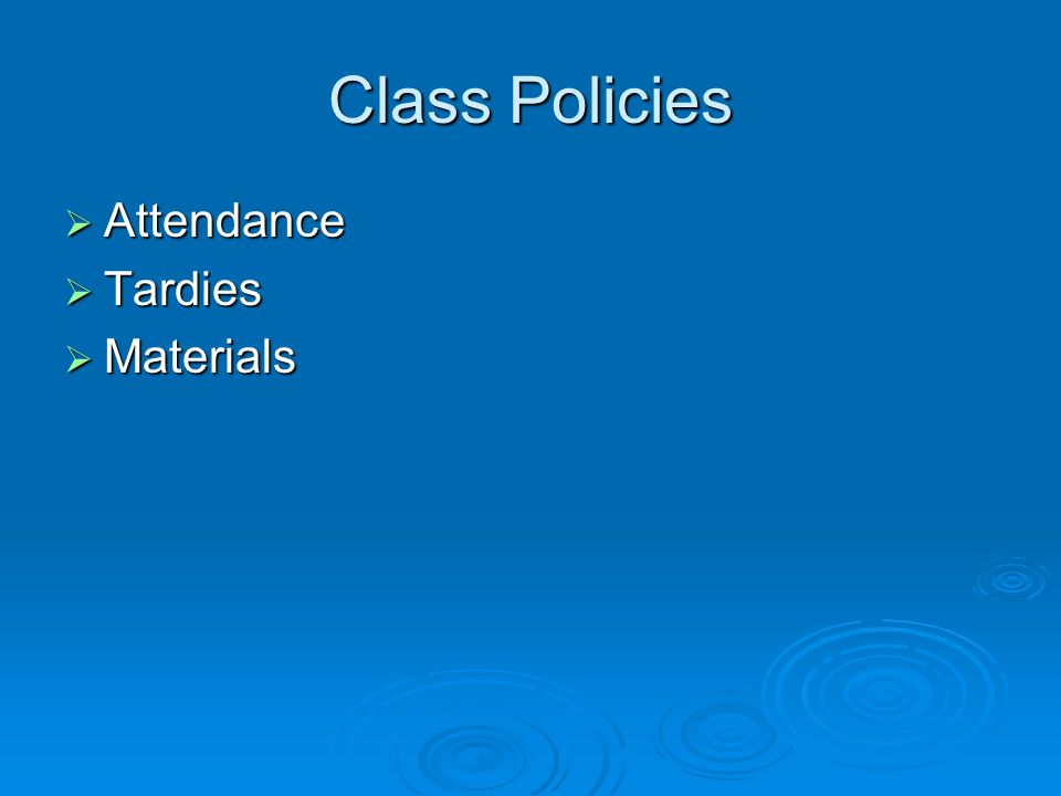 Attendance You should always try to be in class unless you are so sick that you risk infecting the others around you If you are absent, it is YOUR responsibility to discover what was missed and to make up any work required Class schedules and assignments can be found on the website-bookmark it at home so you can access it easily