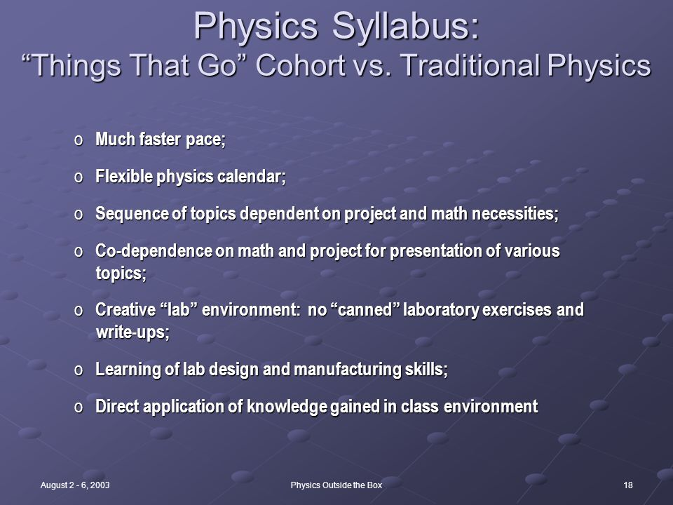 18August 2 - 6, 2003Physics Outside the Box Physics Syllabus: Things That Go Cohort vs.