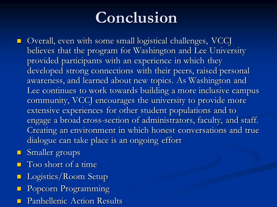 Conclusion Overall, even with some small logistical challenges, VCCJ believes that the program for Washington and Lee University provided participants