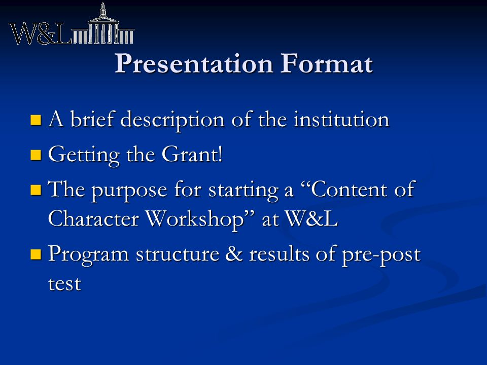 Presentation Format A brief description of the institution A brief description of the institution Getting the Grant! Getting the Grant! The purpose fo