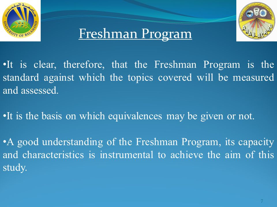 7 Freshman Program It is clear, therefore, that the Freshman Program is the standard against which the topics covered will be measured and assessed.