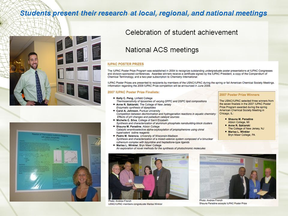 Students present their research at local, regional, and national meetings Celebration of student achievement National ACS meetings