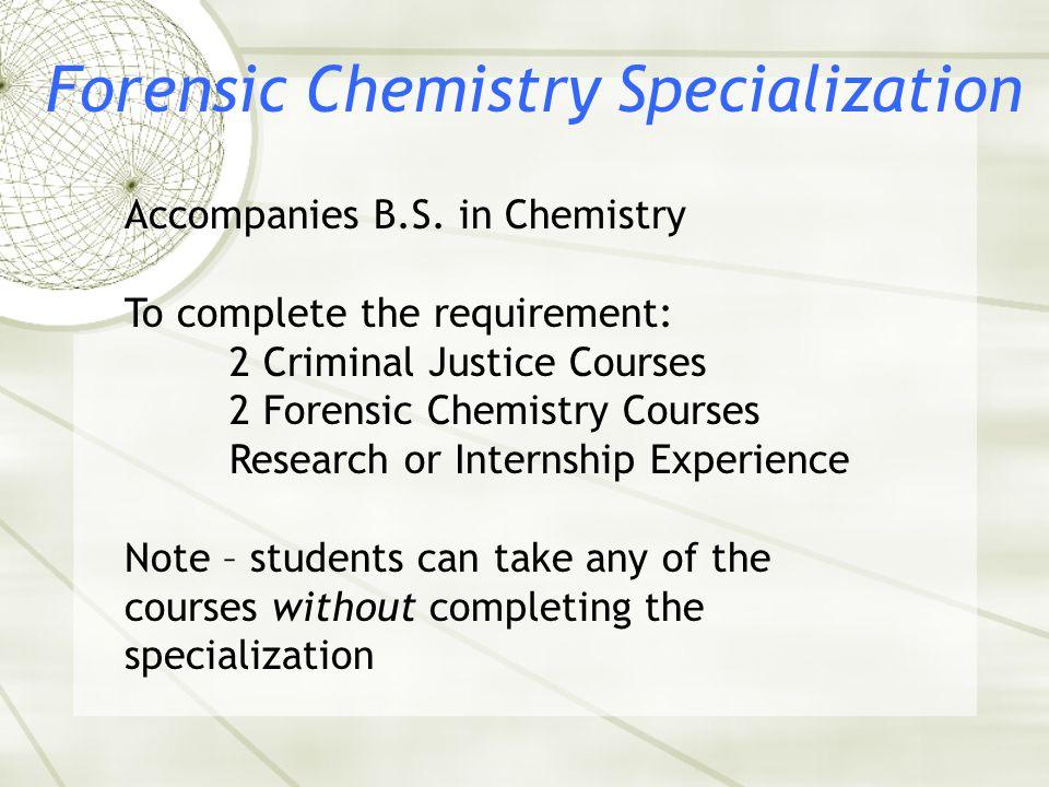 Forensic Chemistry Specialization Accompanies B.S.