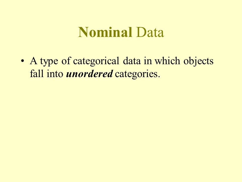 Nominal, Ordinal, and/or Binary Categorical data classified as Nominal, Ordinal, and/or Binary Categorical data Not binaryBinary Ordinal data Nominal data BinaryNot binary