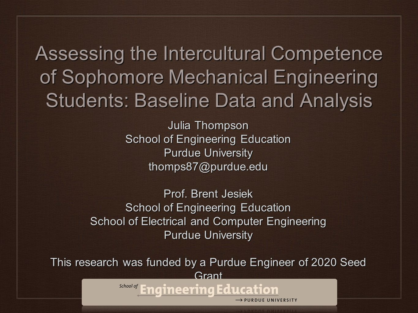 Assessing the Intercultural Competence of Sophomore Mechanical Engineering Students: Baseline Data and Analysis Julia Thompson School of Engineering E
