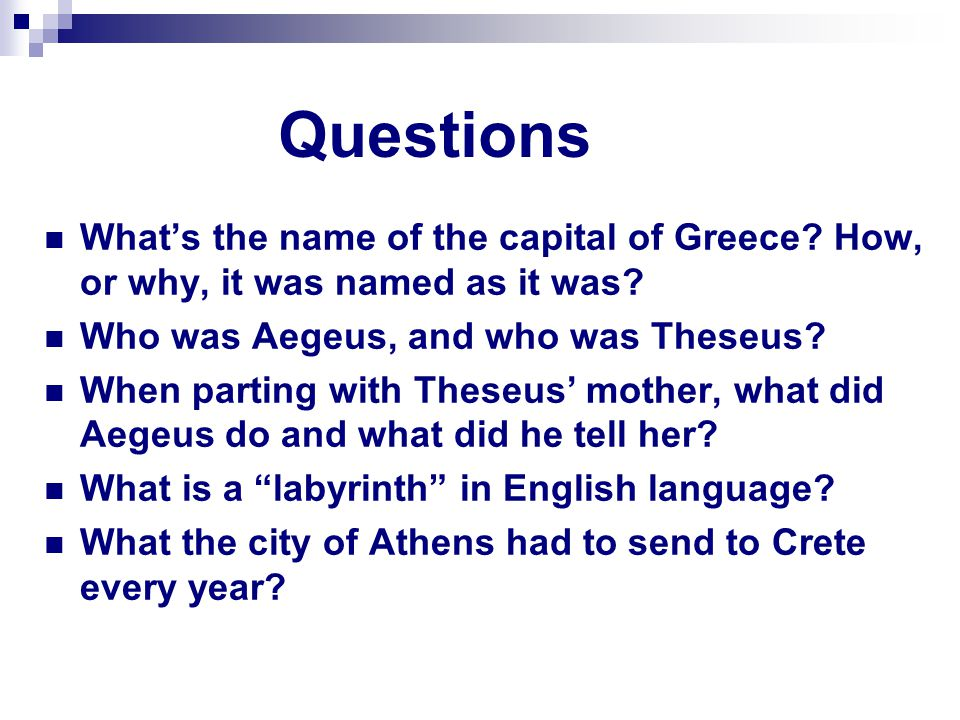 Questions What's the name of the capital of Greece.