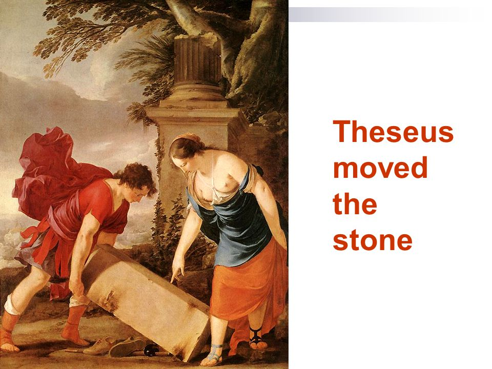 Theseus moved the stone