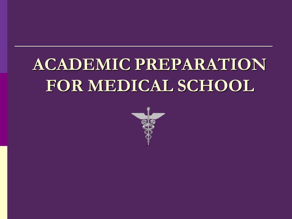 ACADEMIC PREPARATION FOR MEDICAL SCHOOL
