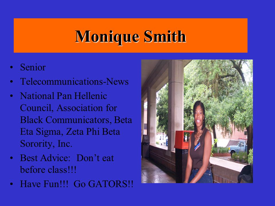 Dennis Rose Sophomore Marketing Activities: Promoting for big events Best Advice: Strive for what you want in life Why is it great to be a Florida Gator.