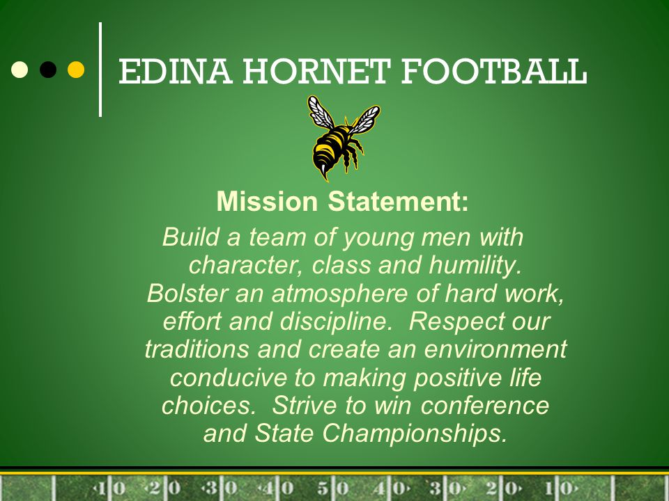 EDINA HORNET FOOTBALL Mission Statement: Build a team of young men with character, class and humility.