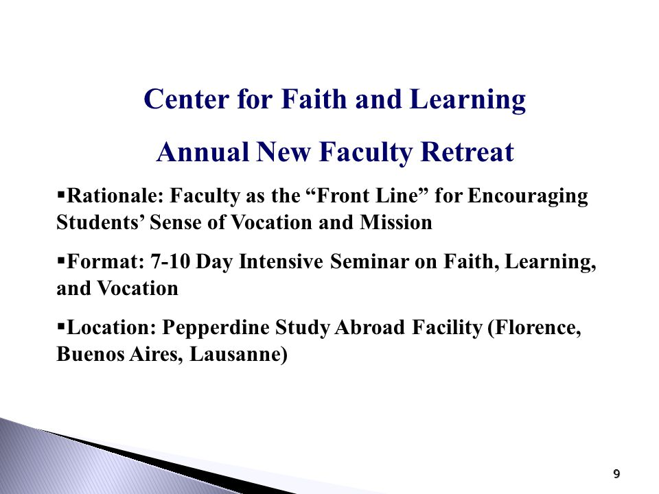 10 Retreat Components  Daily Worship  Sessions 1-2: Vocational Stories  Session 3: Scholars and Teachers  Session 4: What Makes a University Christian.