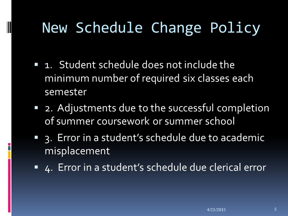 New Schedule Change Policy  1.