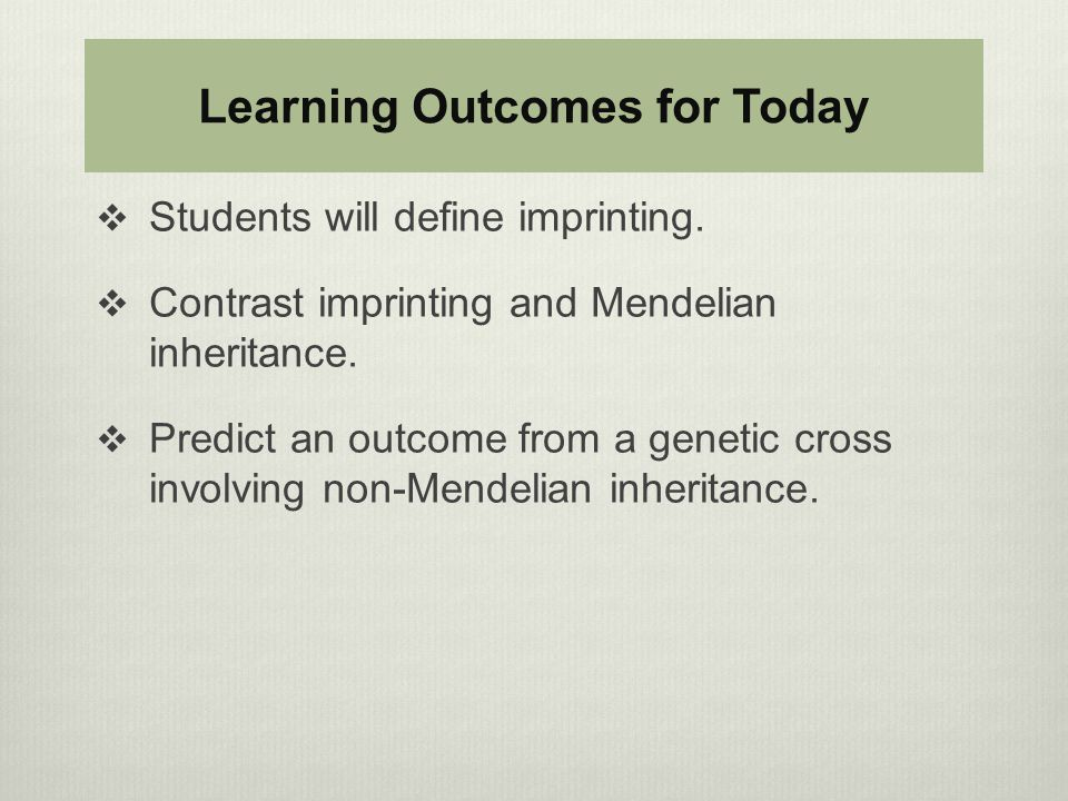 Learning Outcomes for Today  Students will define imprinting.