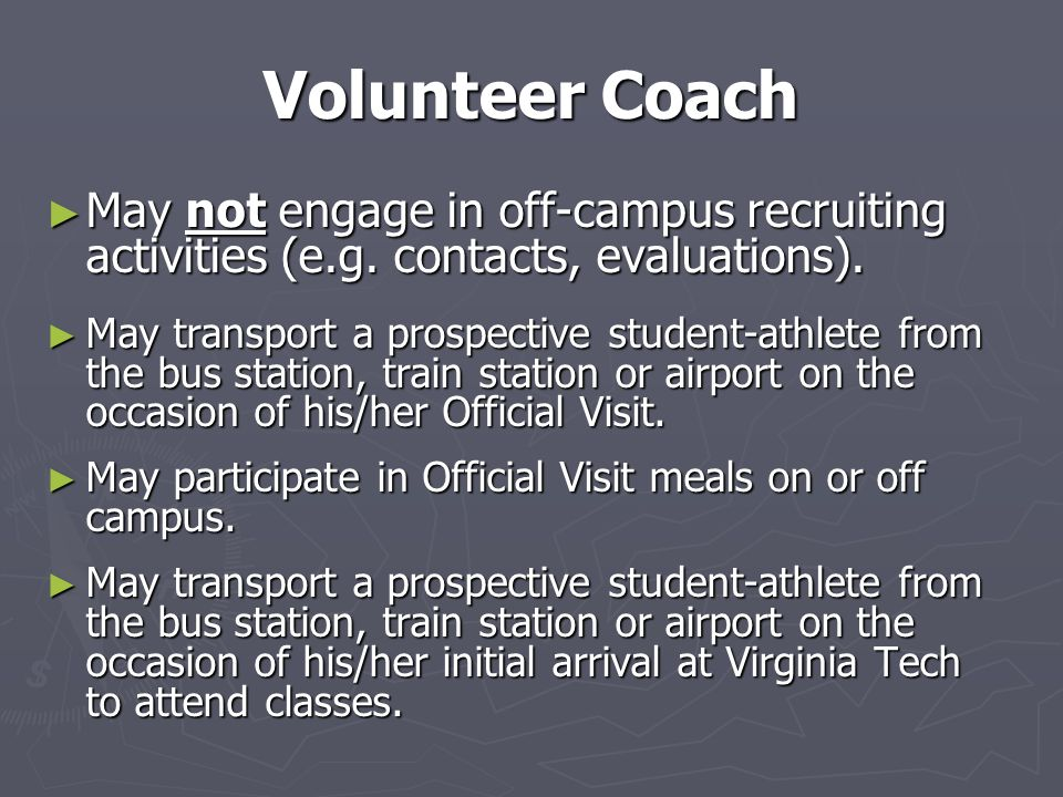 Volunteer Coach ► May not engage in off-campus recruiting activities (e.g.