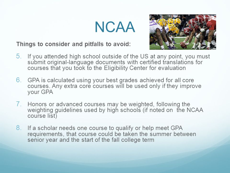 NCAA Things to consider and pitfalls to avoid: 5.