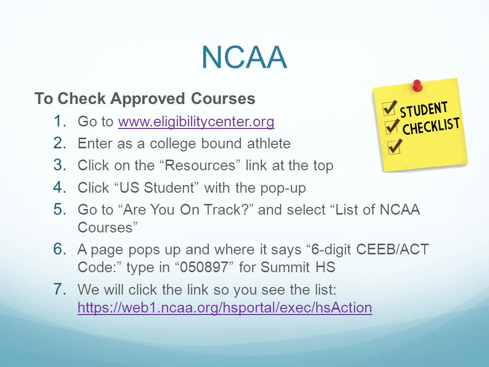 NCAA To Check Approved Courses 1. Go to www.eligibilitycenter.orgwww.eligibilitycenter.org 2.