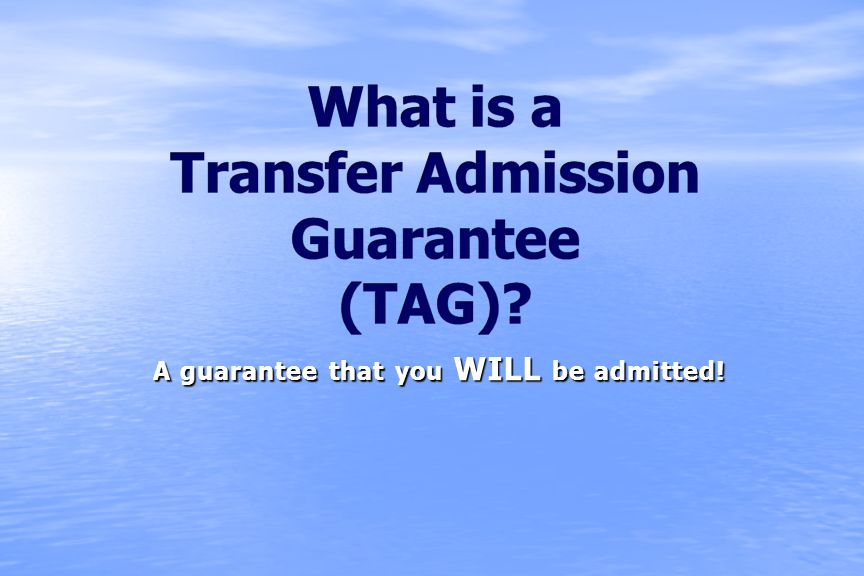 A guarantee that you WILL be admitted!