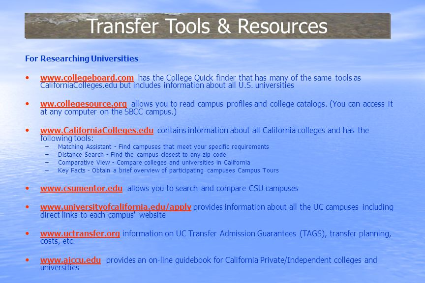For Researching Universities www.collegeboard.com has the College Quick finder that has many of the same tools as CaliforniaColleges.edu but includes