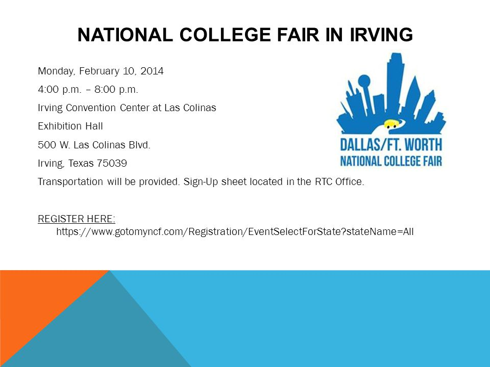 NATIONAL COLLEGE FAIR IN IRVING Monday, February 10, 2014 4:00 p.m.