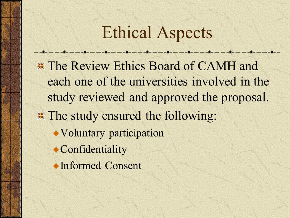 The Review Ethics Board of CAMH and each one of the universities involved in the study reviewed and approved the proposal.