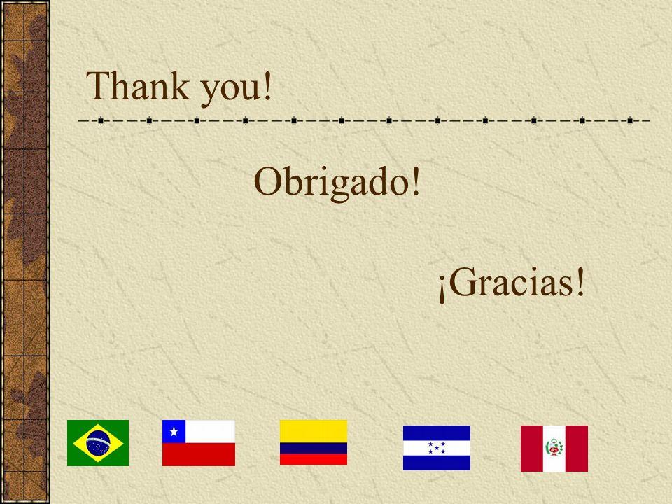Thank you! Obrigado! ¡Gracias!