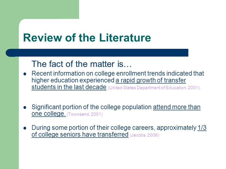 Review of the Literature The fact of the matter is… Recent information on college enrollment trends indicated that higher education experienced a rapi