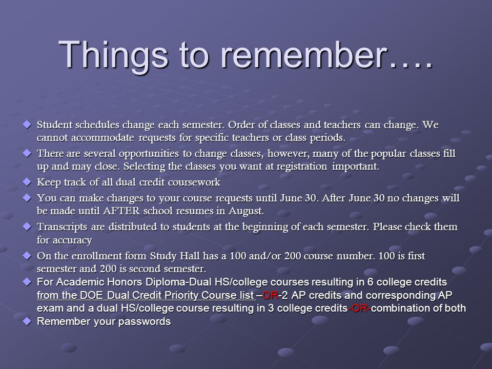 Things to remember….  Student schedules change each semester.