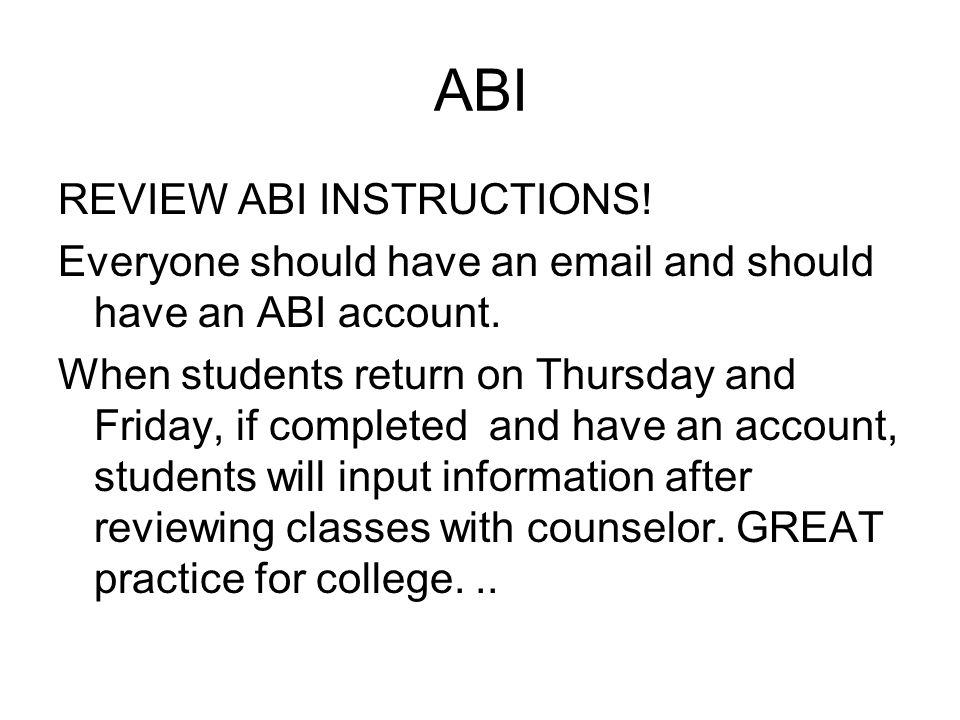 ABI REVIEW ABI INSTRUCTIONS. Everyone should have an email and should have an ABI account.