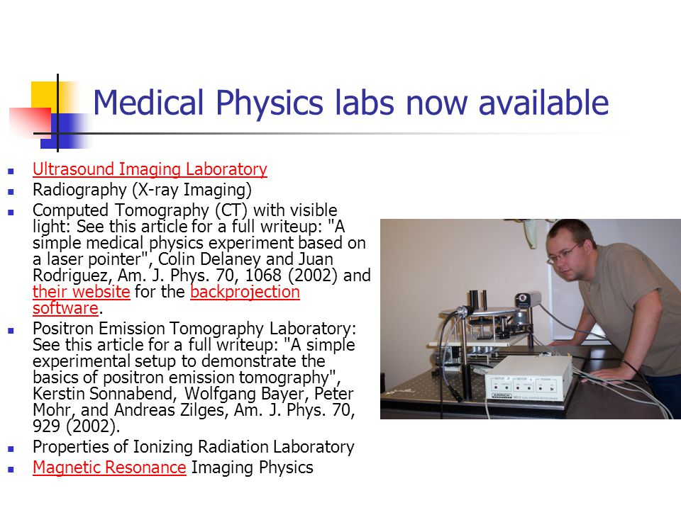 Curricular Dissemination http://www.haverford.edu/physics- astro/course_materials/phys108b/textbook.ht m#Labs http://www.haverford.edu/physics- astro/course_materials/phys108b/textbook.ht m#Labs Google: Introduction to Physics in Modern Medicine Our Physics 108, 326, 211 & 212 websites have all relevant links and some lab manuals Email me at: samador@haverford.edusamador@haverford.edu