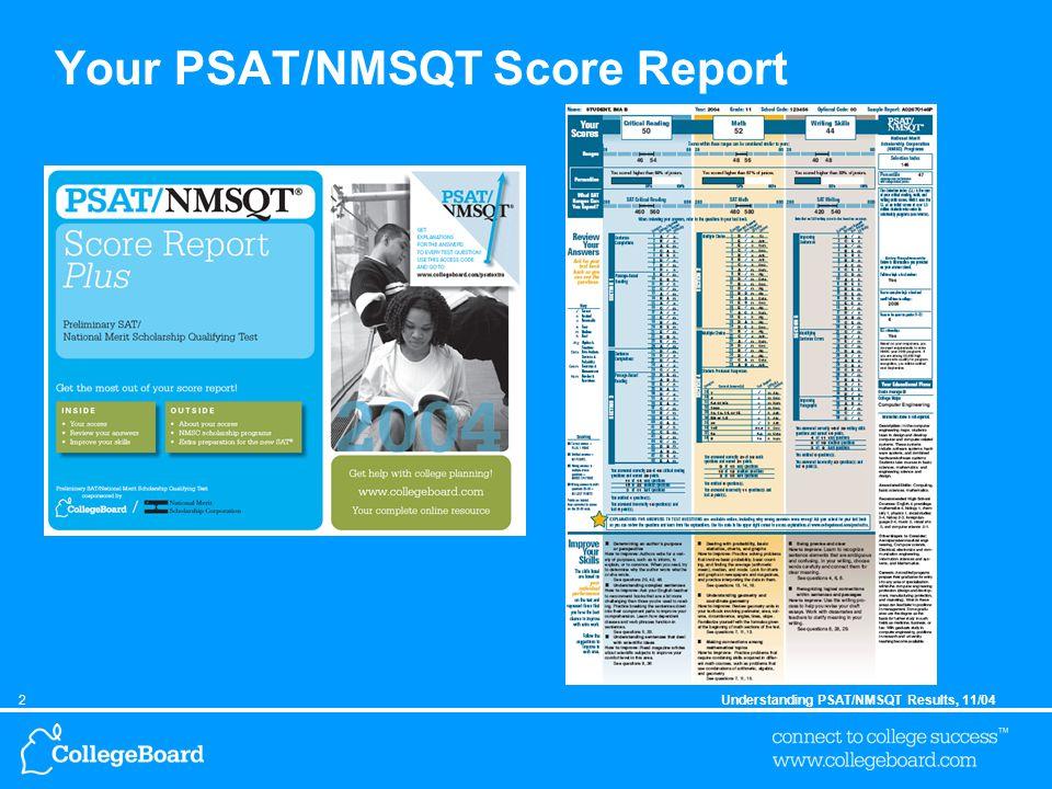 2Understanding PSAT/NMSQT Results, 11/04 Your PSAT/NMSQT Score Report