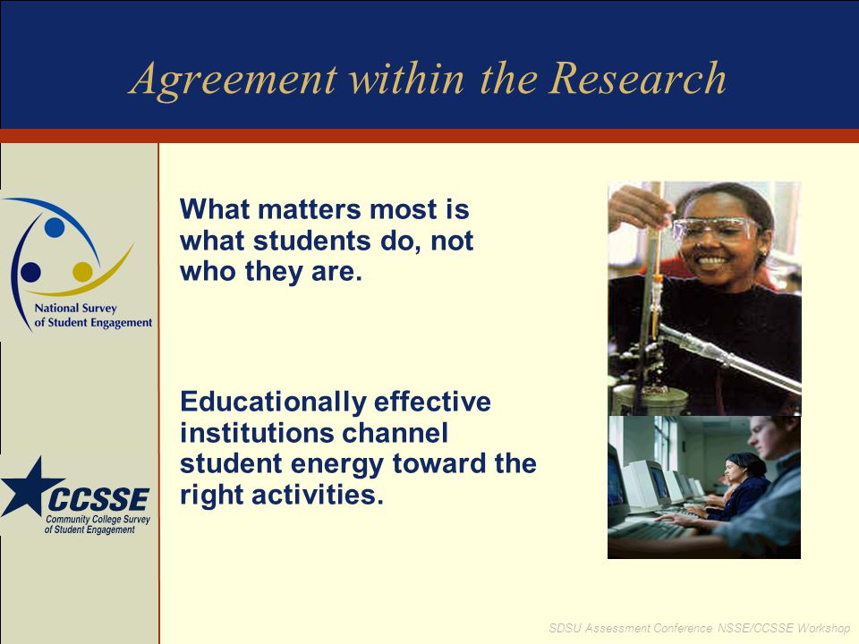 SDSU Assessment Conference NSSE/CCSSE Workshop What have we learned from NSSE so far.