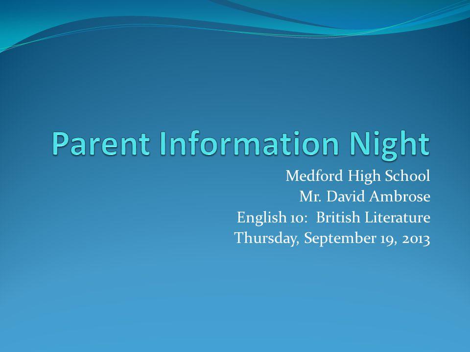 Medford High School Mr. David Ambrose English 10: British Literature Thursday, September 19, 2013