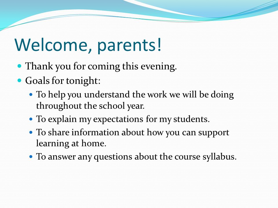 Welcome, parents! Thank you for coming this evening. Goals for tonight: To help you understand the work we will be doing throughout the school year. T