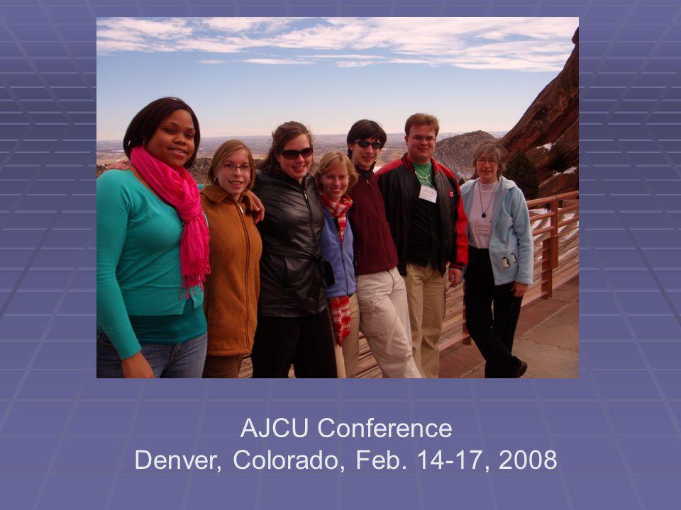 AJCU Conference Denver, Colorado, Feb. 14-17, 2008