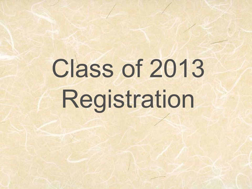 Class of 2013 Registration